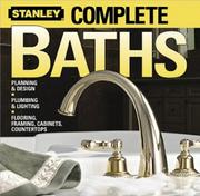 """5. """"Complete Baths"""" by Stanley is a how-to book that includes tips on installing new countertops, cabinets, showers, lights, flooring and more. The book costs about $20 at Target."""