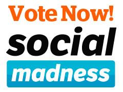 Voting is open in the Social Madness challenge.
