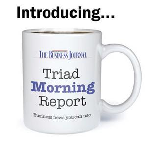 Triad Morning Report