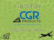 CGR Products cuts, slits, laminates, skives and molds flexible nonmetallic materials into precision components for industrial original equipment manufacturers. The Greensboro company had $19.5 million in 2011 revenues.