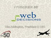 Web Decisions is a direct marketing company based in Greensboro. It had $3.4 million in revenues last year.