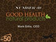 Good Health Natural Products develops and distributes all-natural salty snacks under the Good Health Natural Foods brand and natural body care products under the South of France brand. The Greensboro company had $23.3 million in 2011 revenues.