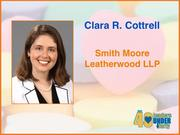 Why selected: A member of the corporate group at Smith Moore Leatherwood LLP, Clara R. Cottrell assists with complex business and intellectual property litigation and is a leader within the community and national and state bar associations. She volunteers to help low-wealth entrepreneurs with intellectual property concerns and serves on the Board of Visitors for the Wake Forest University School of Law.