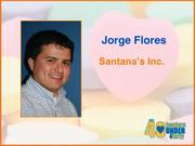 Why selected: An example of entrepreneurship, self-motivation and self-education, Jorge Flores owns the successful restaurant Santana's and frequently donates food and catering to nonprofits. He is also on the board of directors for the Eden Chamber of Commerce.