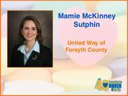 Why selected: Mamie McKinney Sutphin leads United Way of Forsyth County's annual campaign, which brought in $17 million in 2011. She also leads more than 300 volunteers charged with workplace campaigns and has led the growth of the United Way's Women Leadership Council to 900 members