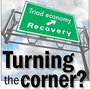 In this week's print edition, The Business Journal looks to see if the Triad's economy has turned the corner.