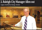 Why I liked this story:After 12 years of service, the Raleigh City Council voted not to extend City Manager Russell Allen's contract. Allen had his own share of critics all these years, some quite vocal but as our story suggests, he also charted the course of a city that went through unprecedented growth in the past 10 years. Allen clashed with a lot of people, and his style may not have been the best with some of the influencers in this community, but he worked hard, and as this story points out, he guided the city through the financial storms of 2008 and 2009.Click here for the story.