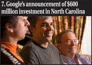 Why I liked this blog:This blog went viral among folks in North Carolina when the story broke the day before Google was supposed to make the announcement. As you can see from the comments section under the blog, people started speculating and writing their wishes of what Google would do in Lenoir County, which by all measures is becoming one of the primary offsite operations centers for this California-based search engine giant. Larry Page, Sergey Brin and Eric Schmidt (pictured) continue to build an amazing company. We're just happy North Carolina plays a part in that growth.Click here for the blog.