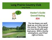 Long Prairie Country Club Long Prairie >Click here to read the Hacker's Guide review of this course.