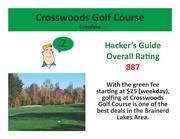 Crosswoods Golf Course Crosslake >Click here to read the Hacker's Guide review of this course.