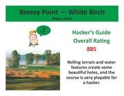 Breezy Point — White Birch Breezy Point >Click here to read the Hacker's Guide review of this course.