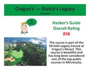 Cragun's — Dutch's Legacy Brainerd >Click here to read the Hacker's Guide review of this course.