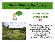 Giants Ridge — The Quarry Biwabik Click here to read the Hacker's Guide review of this course