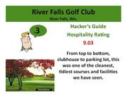 River Falls Golf Club River Falls, Wis. >Click here to read the Hacker's Guide review of this course.