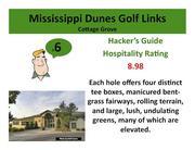 Mississippi dunes Golf Links Cottage Grove >Click here to read the Hacker's Guide review of this course.