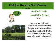 Hidden Greens Golf CourseHastings>Click here to read the Hacker's Guide review of this course.