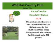 Whitetail Country Club Colfax, Wis. >Click here to read the Hacker's Guide review of this course.