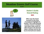 Meadow Greens Golf CourseAustin >Click here to read the Hacker's Guide review of this course.