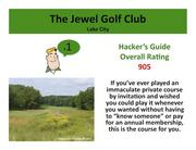 The Jewel Golf ClubLake City >Click here to read the Hacker's Guide review of this course.
