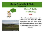Rush Creek Golf Club Maple Grove >Click here to read the Hacker's Guide review of this course.