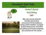 Prestwick Golf Club Woodbury>Click here to read the Hacker's Guide review of this course.