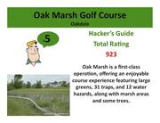 Oak Marsh Golf Course Oakdale >Click here to read the Hacker's Guide review of this course.
