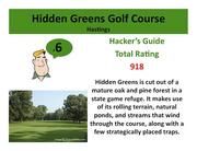 Hidden Greens Golf Course Hastings >Click here to read the Hacker's Guide review of this course.