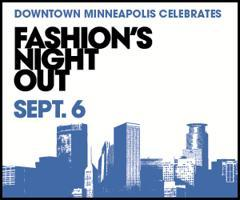 Downtown Minneapolis is participating Thursday in Fashion's Night Out, a nationwide event that was started in New York City three years ago to celebrate fashion and boost the industry's economy.