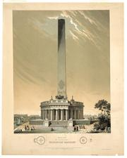 After George Washington died in 1799, a serious effort to memorialize the first president gathered steam. Robert Mills won a design competition with this proposal for a 600-foot obelisk rounded by a circular, Greek-inspired portico. Construction began in 1848 but stopped in 1857 due to political squabbles and funding problems.