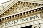 30 Years: Following scandal, Riggs Bank sold to PNC (May 13, 2005)