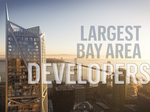Here are the 50 biggest developers in the Greater Bay Area