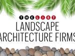 The List: Top Landscape Architecture Firms