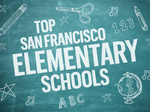 These are the 10 best public elementary schools in San Francisco