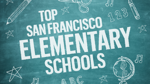 Here are this year's 10 best public elementary schools in San Francisco