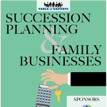 Table of Experts: Succession Planning & Family Businesses