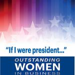 SURVEY: Outstanding Women in Business honorees ponder 'If I were president…'