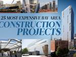 The Bay Area's top 25 largest construction projects, ranked by building costs