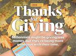 Less money, new problems: Millennials place higher emphasis on giving back, force changes