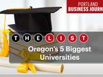 List Leaders: Tour Oregon's 5 largest universities