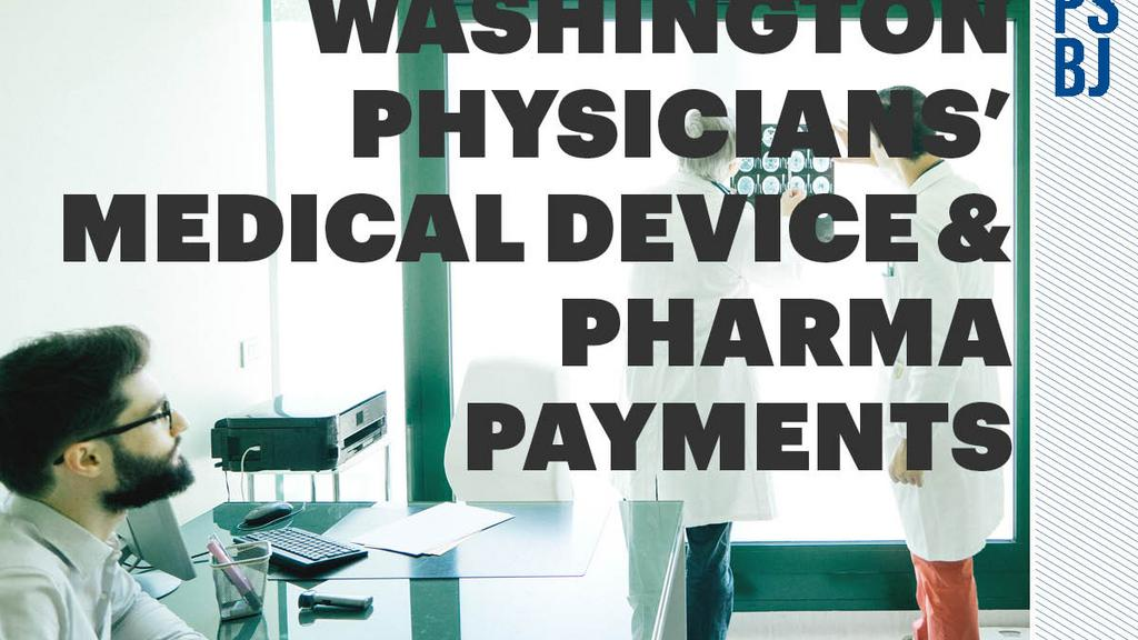 These 50 Washington Doctors Received The Biggest Payments From Drug And Device Makers