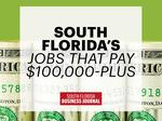 The South Florida jobs that pay $100,000-plus