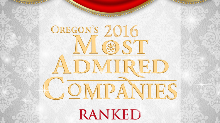 Here they are: Oregon's Most Admired Companies of 2016