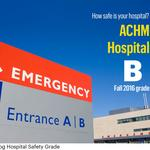 2016 HOSPITAL SAFETY GRADE: How did yours fare?