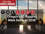 List Leaders: Review Oregon's 10 largest M&A deals of 2016