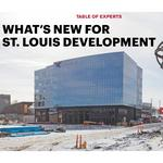 Table of Experts: What's new for St. <strong>Louis</strong> development