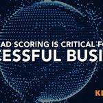 ​Why lead scoring is critical for any successful business