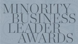 Here are the honorees for our 2017 Minority Business Leader Awards