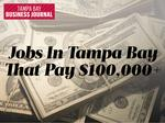 These jobs get six-figure paychecks in the Tampa metro area