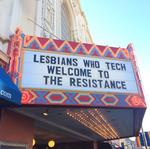 Lesbians Who Tech Summit has a message to Trump and the tech industry: Resist
