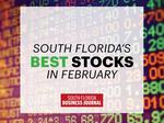 Which South Florida-area stocks had the best February? Take a look